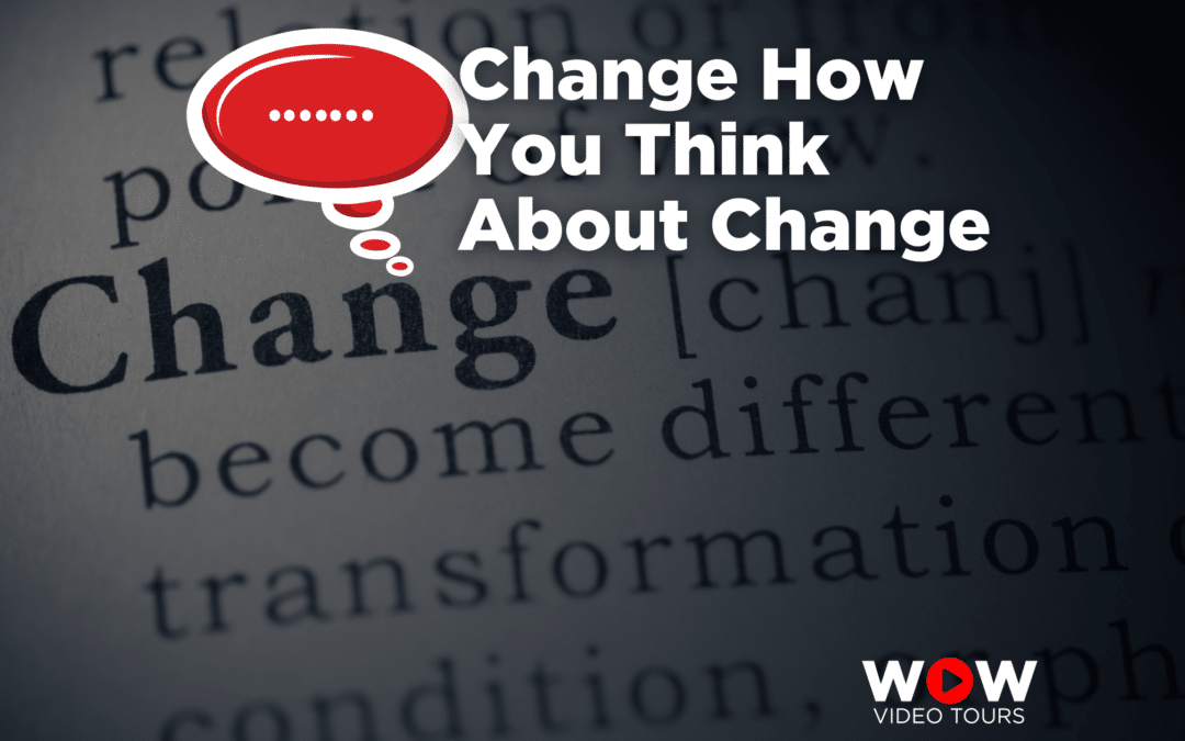 Change How You Think About Change
